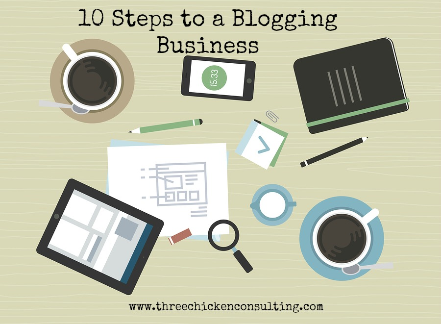 10 Steps to a Blogging Business
